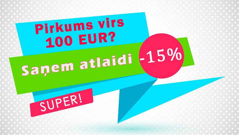 piedavajums 100 eur - atlaide 15 procenti